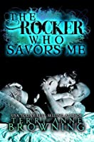 The Rocker Who Savors Me (The Rocker, #2)