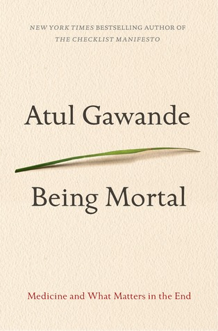 Cover for Being Mortal: Medicine and What Matters in the End, by Atul Gawande