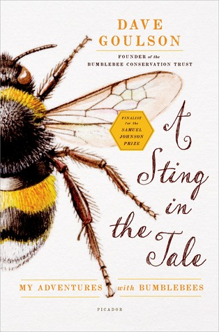 A Sting in the Tale My Adventures with Bumblebees