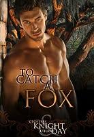 To Catch A Fox (Fox Mysteries, #1)
