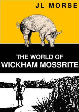 The World of Wickham Mossrite (Tales of a Blue Sky Thinking Family #1)