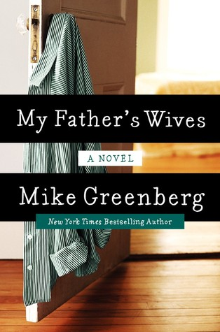 My Father's Wives by Mike Greenberg