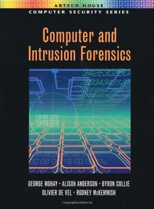 Computer and Intrusion Forensics (Artech House Computer Security Series)