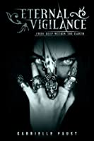 Eternal Vigilance Book 1: From Deep Within the Earth