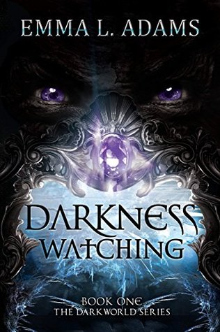 Darkness Watching by Emma L. Adams