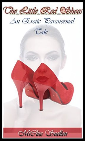 The Little Red Shoes Part 1: An Erotic Paranormal Tale