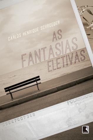 As fantasias eletivas by Carlos Henrique Schroeder