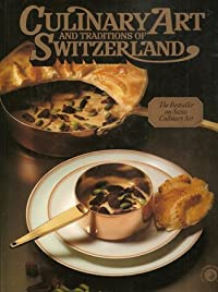 Culinary Art and Traditions of Switzerland
