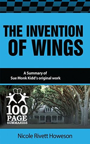 The Invention of Wings (100 Page Summaries)