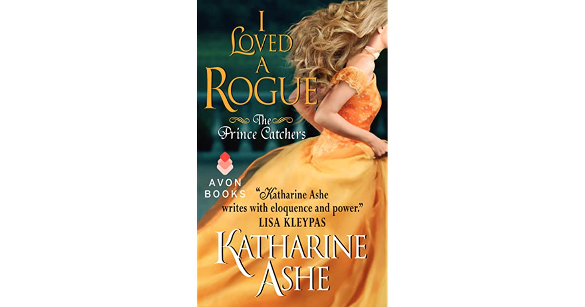 I Loved a Rogue (Prince Catchers, Book 3)