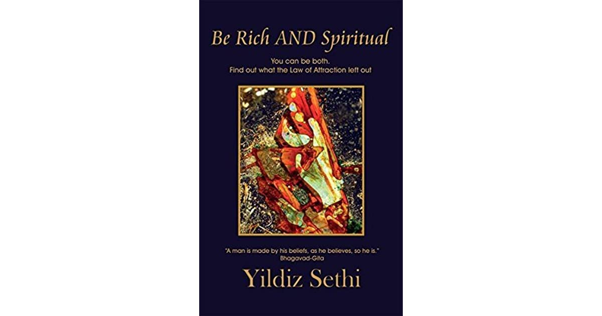 Be Rich AND Spiritual: You Can be both  Find out what the Law of