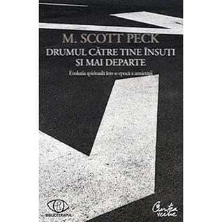 Drumul către tine însuţi şi mai departe by M. Scott Peck