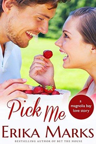 Pick Me (Loveless & Dunn #2; Magnolia Bay #3)