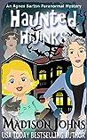 Haunted Hijinks (Agnes Barton Paranormal Mystery, #1)