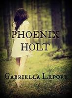 Phoenix Holt (Phoenix Holt, #1)