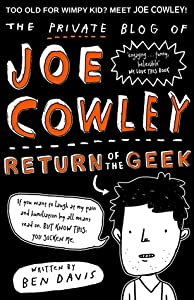 The Private Blog of Joe Cowley: Return of the Geek (Joe Cowley, #2)