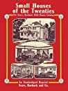 Small Houses of the Twenties: The Sears, Roebuck 1926 House Catalog