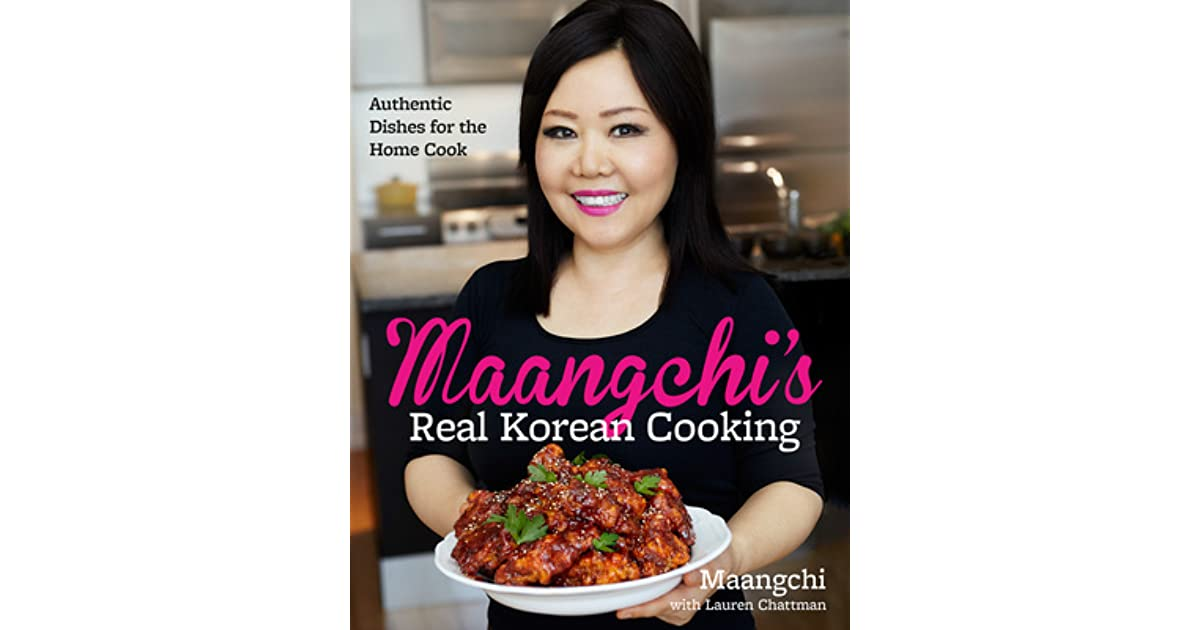 Maangchis real korean cooking authentic dishes for the home cook maangchis real korean cooking authentic dishes for the home cook by maangchi forumfinder Gallery