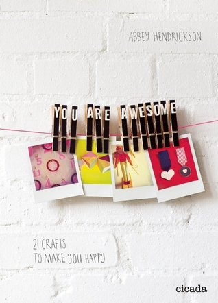 You Are Awesome by Abbey Hendrickson
