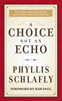 A Choice Not an Echo: Updated 50th Anniversary Commemorative Edition
