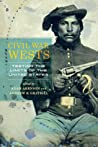 Civil War Wests: Testing the Limits of the United States