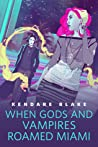 When Gods and Vampires Roamed Miami (Goddess War, #0.5) cover