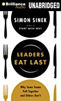 Leaders eat last : why some teams pull together and others don't