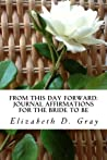 From this Day Forward by Elizabeth D. Gray