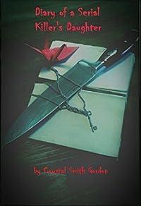 Diary of a Serial Killer's Daughter
