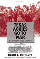 Texas Aggies Go to War: In Service of Their Country, Expanded Edition (Revised)