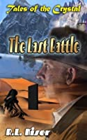 The Last Battle (Tales of the Crystal Book 2)