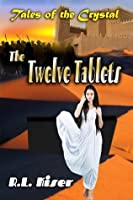 The Twelve Tablets (Tales of the Crystal Book 3)