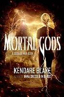 Mortal Gods (Goddess War #2)