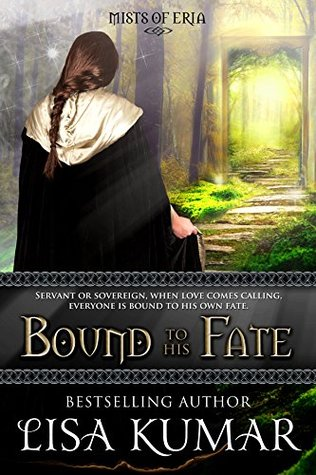 Bound to His Fate by Lisa  Kumar