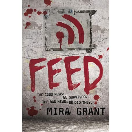 Feed (Newsflesh Trilogy, #1) by Mira Grant