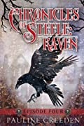 Chronicles of Steele: Raven: Episode Four