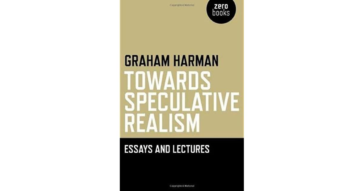 towards speculative realism essays and lectures by graham harman