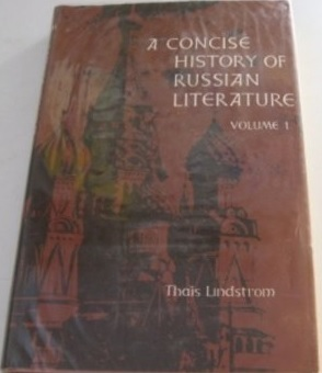 Concise History Of Russian Literature: From The Beginnings To Chekhov V. 1 (The Gotham Library) Thais Lindstrom