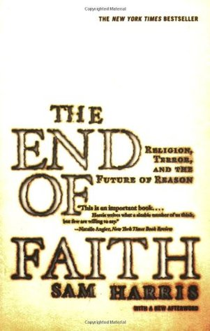 Cover for The End of Faith: Religion, Terror, and the Future of Reason, by Sam Harris
