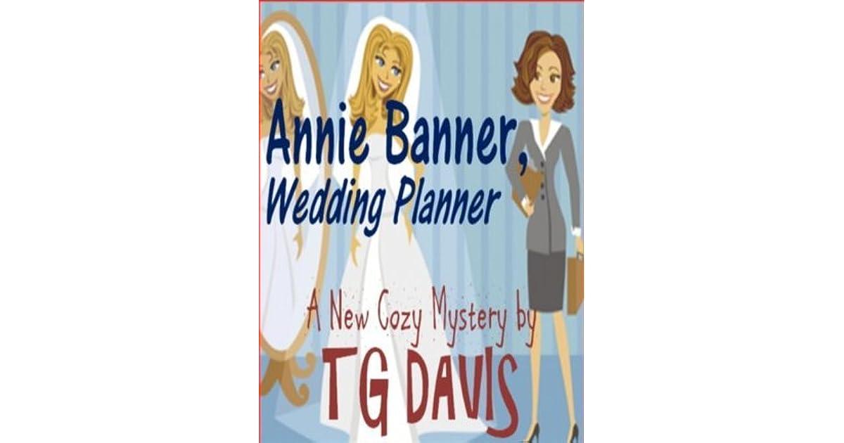 Annie Banner, Wedding Planner (Annie Banner #1) by T G  Davis