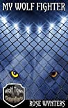 My Wolf Fighter (Wolf Town Guardians, #4)