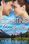 Courting Cinderella by Mackenzie Lucas