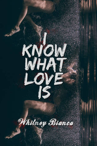 I Know What Love Is by Whitney Bianca