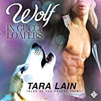 Wolf in Gucci Loafers (Tales of the Harker Pack, #2)