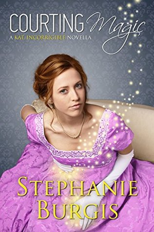 Courting Magic (Kat, Incorrigible #4)