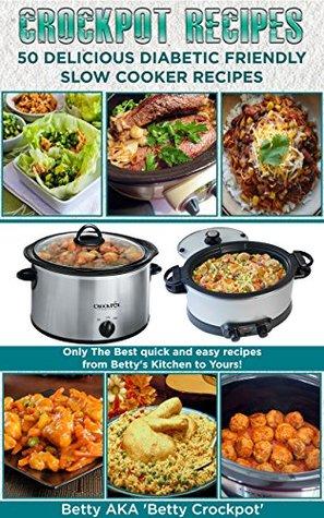 Crockpot Recipes 50 Delicious Diabetic Friendly Slow