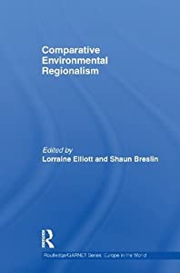 Comparative Environmental Regionalism (Routledge/GARNET series)