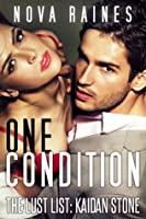 One Condition (The Lust List: Kaidan Stone, #1)