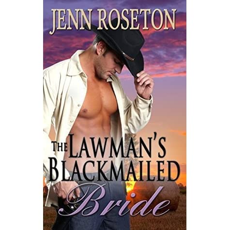 The Lawmans Blackmailed Bride By Jenn Roseton