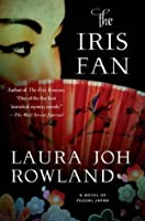 The Iris Fan: A Novel of Feudal Japan (Sano Ichiro Novels Book 18)